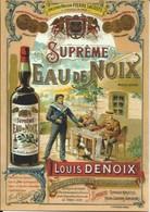 """19 - BRIVE - Carte Publicitaire """"Suprême Eau De Noix"""" - Louis DENOIX D'après Une Affiche Ancienne - Advertising"""