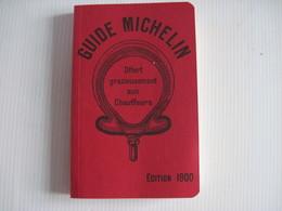 Guide Michelin 1900. Réédition Pour Les 100 Ans MICHELIN Offert Gracieusement Aux Chauffeurs TBE Comme Neuf - Books, Magazines, Comics