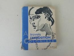 Livre Ancien A Travers L'exposition Coloniale, Couverture Par Van Dongen, 1931, Par Edna L. Nicoll - Art