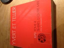 Yvert Et Tellier 1979 Tome 4 - Timbres D'Outre-Mer (I-Z) - Postzegelcatalogus
