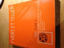 Yvert Et Tellier 1984 Tome 3 - Timbres D'Europe De L'Ouest - Western Europe - Postzegelcatalogus