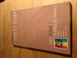 Yvert Et Tellier 1985 Tome 1 - Timbres De France - Andorre, Europa, Monaco, Nations Unies. - Frankrijk