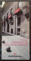 FOLLETO TURISTICO LA REAL MAESTRANZA DE CABALLERÍA DE ZARAGOZA - ESPAÑA. - Folletos Turísticos