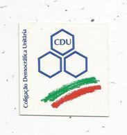Autocollant , POLITIQUE , CDU ,  Coligaçao Democratica  Unitaria ,  Portugal ,union écologiste Et Communiste - Autocollants