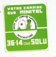 Autocollant , VOTRE CAMPING SUR MINITEL ,36-14 Code SOLU , Guide Des Camping-caravanings - Autocollants