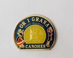 Pin's Groupe Folklorique Ori Grana Canohes Pyrénées Orientales  - VIL/1 - Città