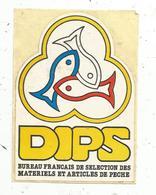 Autocollant , Pêche , DIPS ,matériels Et Articles De Pêche - Autocollants