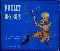 Marie Colmont - Poulet Des Bois - Albums Du Père Castor - ( 1994 ) . - Bücher, Zeitschriften, Comics