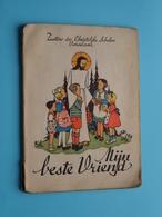 MIJN BESTE VRIEND Zusters Der Christelijke Scholen VORSELAAR / Anno 1949 - Druk Leuven / 79 Pag.! - Godsdienst & Esoterisme