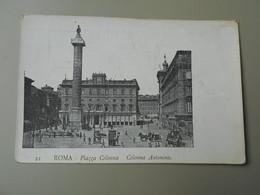 ITALIE LAZIO ROMA ROME PIAZZA COLONNA COLONNA ANTONINA  PRECURSEUR - Roma (Rome)