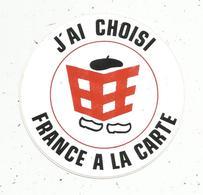 Autocollant , J'ai Choisi  FRANCE A LA CARTE - Autocollants