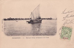 PNOMPENH        BARQUE CARGO NAVIGANT A LA VOILE       BEL AFFRANCHISSEMENT      PRECURSEUR - Cambodge