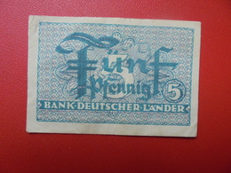 Bank Deutscher Länder : 5 PFENNIG 1948 CIRCULER(B.1) - [ 7] 1949-… : RFA - Rép. Féd. D'Allemagne