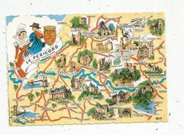 Cp, Carte Géographique , LE PERIGORD Et Ses Châteaux ,  Vierge ,  Ed. Artaud - Maps