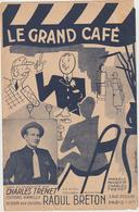 (TRE)CHARLES TRENET ,   LE GRAND CAFE - Partitions Musicales Anciennes