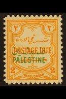 "OCCUPATION OF PALESTINE POSTAGE DUE. 1948 2m Orange - Yellow, ""OVERPRINTED CLOSER - 5mm"" Variety, SG PD 26c, Very Fine M - Jordan"