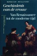 Geschiedenis Van De Vrouw - Van De Renaissance Tot De Moderne Tijd - Books, Magazines, Comics
