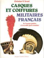 H. TAVARD CASQUE ET COIFFURE MILITAIRE FRANCAISE GUIDE COLLECTION SHAKO BONNET KEPI SHAPSKA - Livres