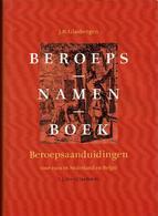 Beroepsnamenboek - Beroepsaanduidingen Voor 1900 In Nederland En België - Livres, BD, Revues