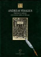Andreas Vesalius - Experiment En Onderwijs In De Anatomie Tijdens De 16de Eeuw - Books, Magazines, Comics