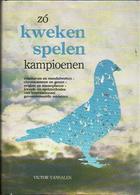 Zó Kweken En Spelen Kampioenen - Reisduiven En Mendelwetten - Chromosomen En Genen - Origine En Stamopbouw - Kweek - Livres, BD, Revues