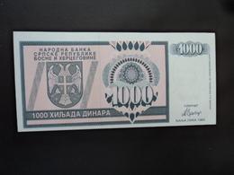 BOSNIE HERZÉGOVINE : RÉPUBLIQUE SERBE DE BOSNIE HERZÉGOVINE : 1000 DINARA  1992   P 137a    SPL  * - Bosnia And Herzegovina