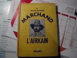 MARCHAND L AFRICAIN. 1937. JULIEN MAIGRET. MAME COLLECTION DECOUVERTES EXPLOITS - Aventure