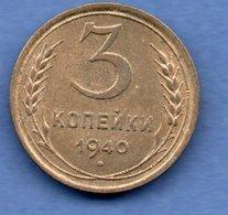 Russie --  3 Kopeks 1940 -  Km # 107 -  état  TTB+ - Russie