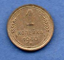 Russie --  1 Kopeks 1940 -  Km # 105 -  état  TTB+ - Russia