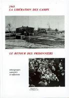 1945 La Libération Des Camps - Le Retour Des Prisonniers - Témoignages, Souvenirs Et Réflexions (document N°3) - Livres, BD, Revues