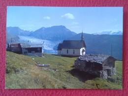 POSTAL POST CARD CARTE POSTALE SUIZA SUISSE? SCHWEIZ Switzerland? BELALP OB BRIG KAPELLE MIT GR ALETSCHGLETSCHER CAPILLA - Suiza