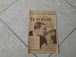 Ça, C'est Une Chose (Opérette Ta Bouche)-(Paroles Albert Willemezt)-(Musique Maurice Yvain) Partition 1922 - Opera