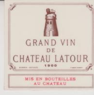 Etiquette De Vin - Plastifiée - BORDEAUX - PAUILLAC - GRAND VIN DE CHATEAU LATOUR  - 1900 - Bordeaux