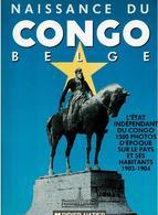 Naissance Du Congo Belge - L État Indépendant Du Congo 1500 Photos D époque Sur Le Pays Et Ses Habitants. - Books, Magazines, Comics