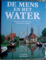 De Mens En Het Water. - Bruggen, Sluizen En Kanalen In Nederland En België. - Books, Magazines, Comics