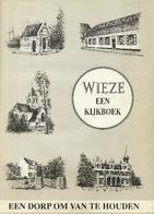 Wieze Een Kijkboek - Een Dorp Om Van Te Houden - Livres, BD, Revues