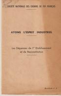 SOCIETE NATIONALE DES CHEMINS DE FER FRANÇAIS - BROCHURE N°4 - AYONS L'ESPRIT INDUSTRIEL - DÉPENSES  - 1952 - - Transports