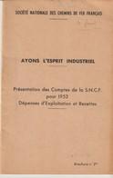SOCIÉTÉ NATIONALE DES CHEMINS DE FER FRANÇAIS - BROCHURE N°3 - AYONS L'ESPRIT INDUSTRIEL - COMPTES S.N.C.F. - 1952 - Transporte