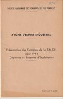 SOCIÉTÉ NATIONALE DES CHEMINS DE FER FRANÇAIS - BROCHURE N°3 - AYONS L'ESPRIT INDUSTRIEL - COMPTES S.N.C.F. - 1954 - Transports