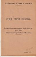 SOCIÉTÉ NATIONALE DES CHEMINS DE FER FRANÇAIS - BROCHURE N°3 - AYONS L'ESPRIT INDUSTRIEL - COMPTES S.N.C.F. - 1950 - Transports