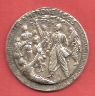 MEDAILLE , CAMERONE 1863 , Mon Capitaine Jusqu'a La Mort Nous En Faisons Le Serment , HONNEUR ET FIDELITE , DRAGO - France
