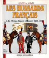 LES HUSSARDS FRANCAIS ANCIEN REGIME A EMPIRE 1786 1804 - Livres