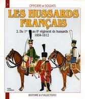 LES HUSSARDS FRANCAIS  1804 1812  DU 1er AU 8e REGIMENT DE HUSSARDS  UNIFORME EQUIPEMENT - Livres