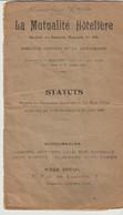 STATUTS - LA MUTUALITÉ HÔTELIÈRE -SOCIÉTÉ DE SECOURS MUTUELS 396 - EMPLOYÉS D'HÔTELS ET DE RESTAURANTS - 1920 - - Décrets & Lois