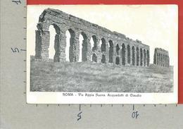 CARTOLINA NV ITALIA - ROMA - Via Appia Nuova - Acquedotti Di Claudio - 9 X 14 - Roma (Rome)