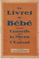 LE LIVRET DE BÉBÉ SUIVI DE CONSEILS POUR LA MÈRE ET L'ENFANT - JACQUEMAIRE - VILLEFRANCHE - GERARD - 1932 - Publicités
