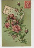 """FLEURS - Jolie Carte Fantaisie Gaufrée Roses """"Bonne Fête """" (embossed PC) - Flowers"""