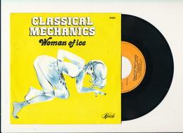 "CLASSICAL MECHANICS  "" WOMAN OF ICE "" Disque PANACHE 1979  TRES BON ETAT - Rock"