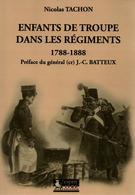 ENFANTS DE TROUPE DANS LES REGIMENTS 1788 1888 - Livres