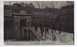 PERPIGNAN (66) - PORTE DE LA CITADELLE - EDITEUR FAU - Perpignan